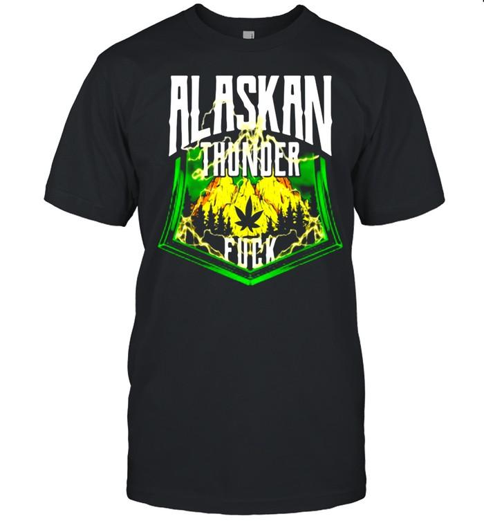 Alaskan Thunder Fuck Marijuana Strain Alaska shirt