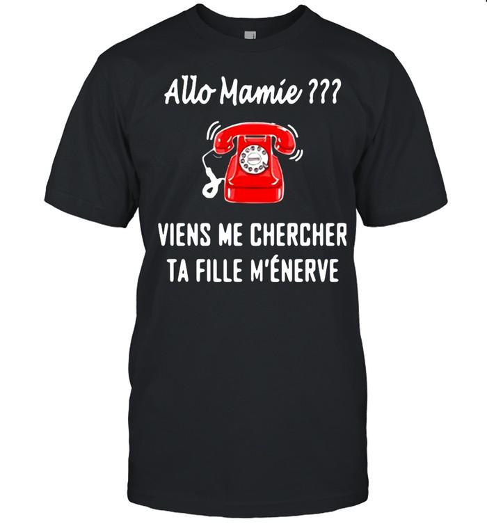 Allo Mamie Viens Me Chercher Ta Fille M'enerve Telephone Red shirt
