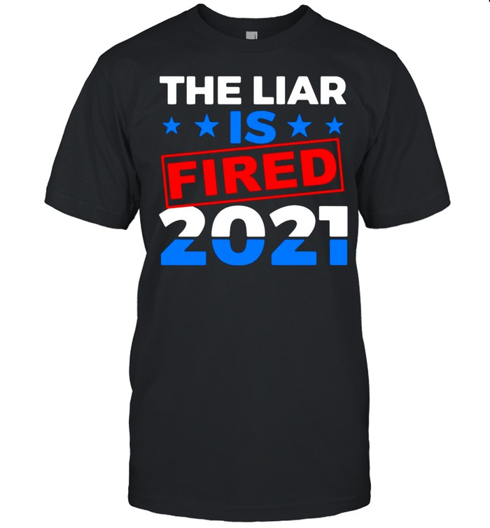 The Liar Is Fried 2021 shirt