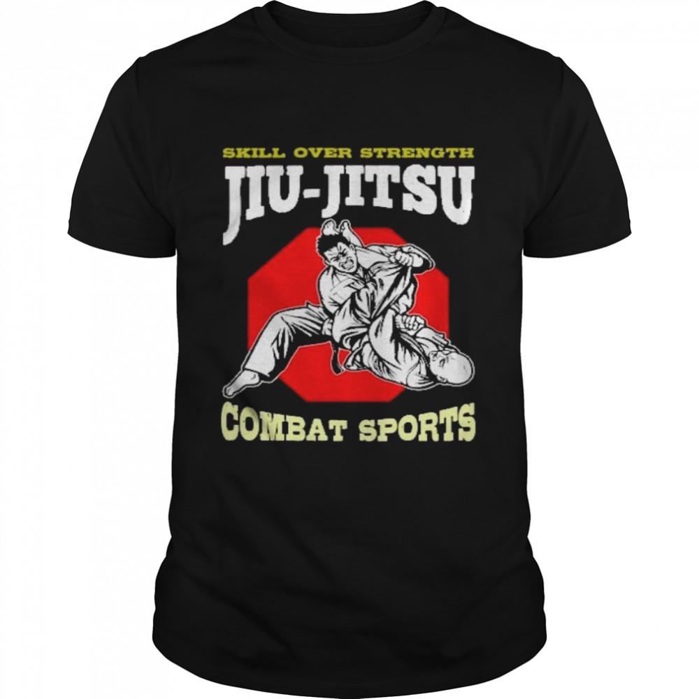 Skill over strength jiu jitsu combat sports shirt