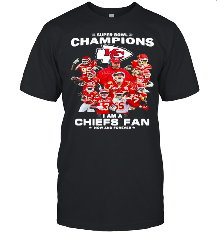 Super Bowl Champions 2021 I Am A Chiefs Fan Now And Forever Signature shirt