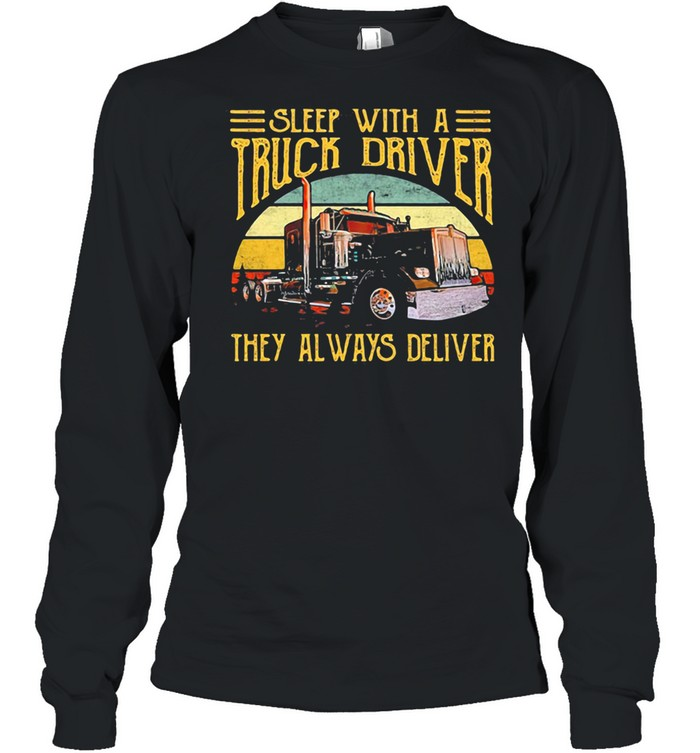 Sleep With A Truck Driver They Always Deliver Vintage Sunset shirt Long Sleeved T-shirt