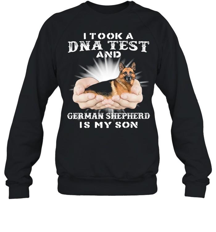 I Took A Dna Test And German Shepherd Is My Son shirt Unisex Sweatshirt