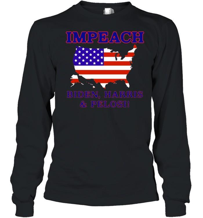 Impeach Biden Harris And Pelosi American  Long Sleeved T-shirt