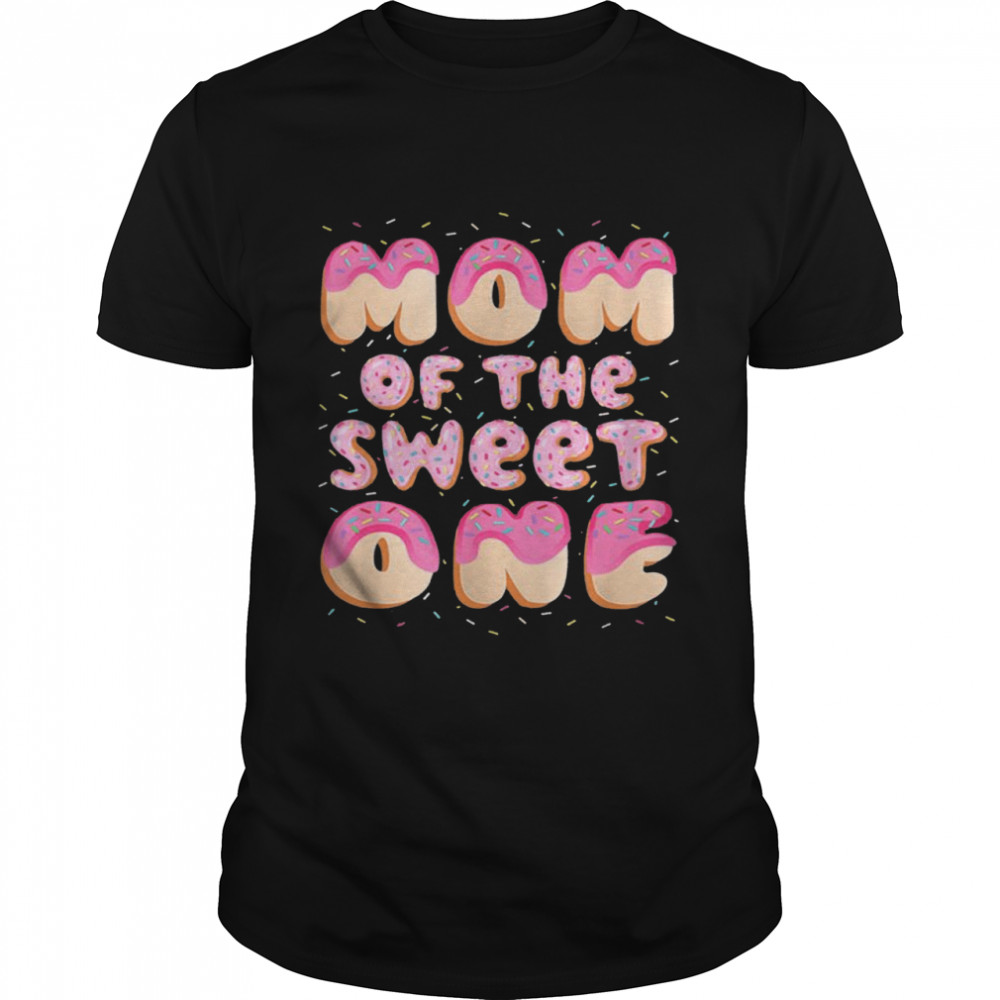 Mom Of The Sweet One Family Matching 1st Birthday Donut Shirt