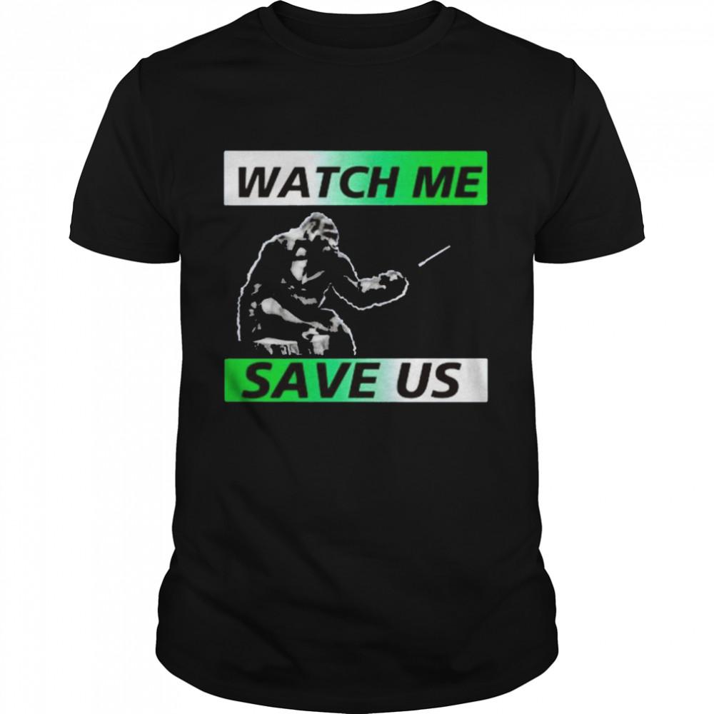 Dian Fossey Gorilla Fund watch me save us 2021 shirt
