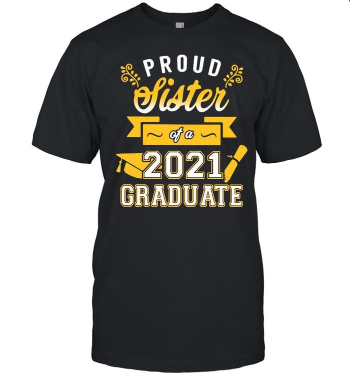 Proud Sister Of A 2021 Graduate Gold T-shirt