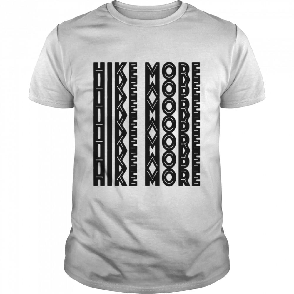 Hike More Hiking shirt