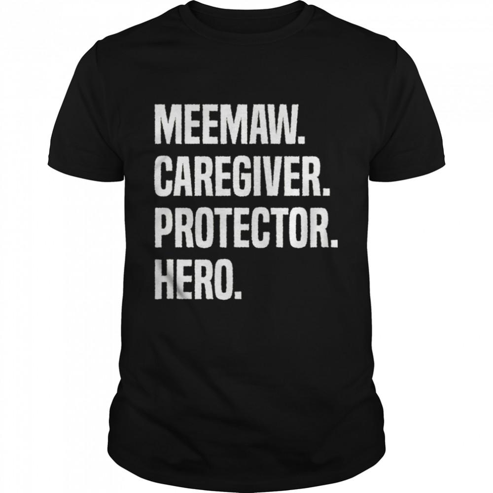Meemaw Caregiver Protector Hero shirt