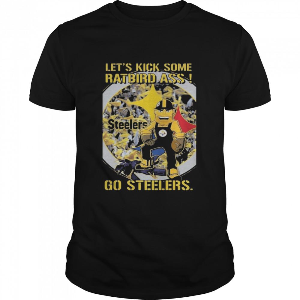 Let's kick some rat bird ass go Steelers shirt