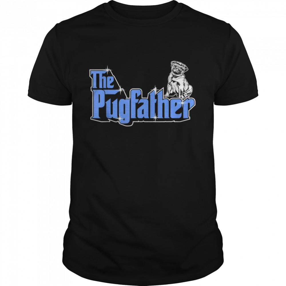 The Pugfather Father Owner Pug Dog Humor shirt