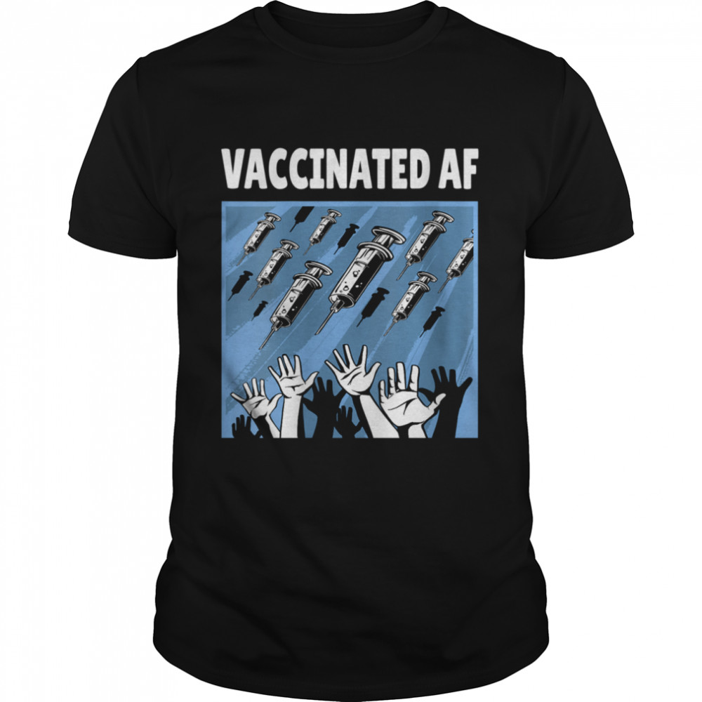 Vaccinated AF Pro Vaccine Vaccination Science Shirt