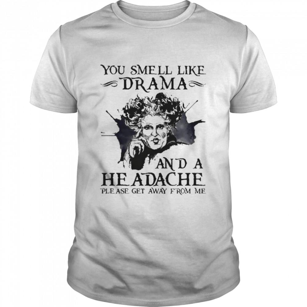 Winifred Sanderson you smell like drama and a headache shirt