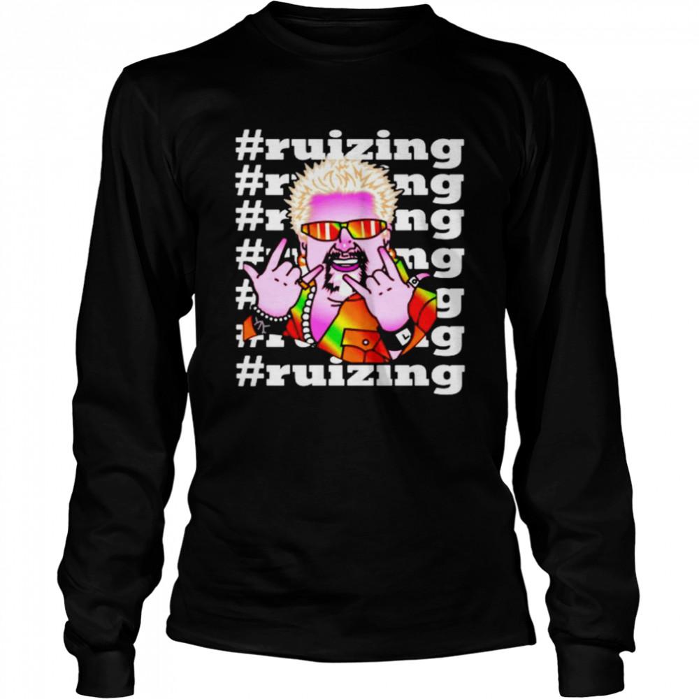 Fieri ruizing shirt Long Sleeved T-shirt