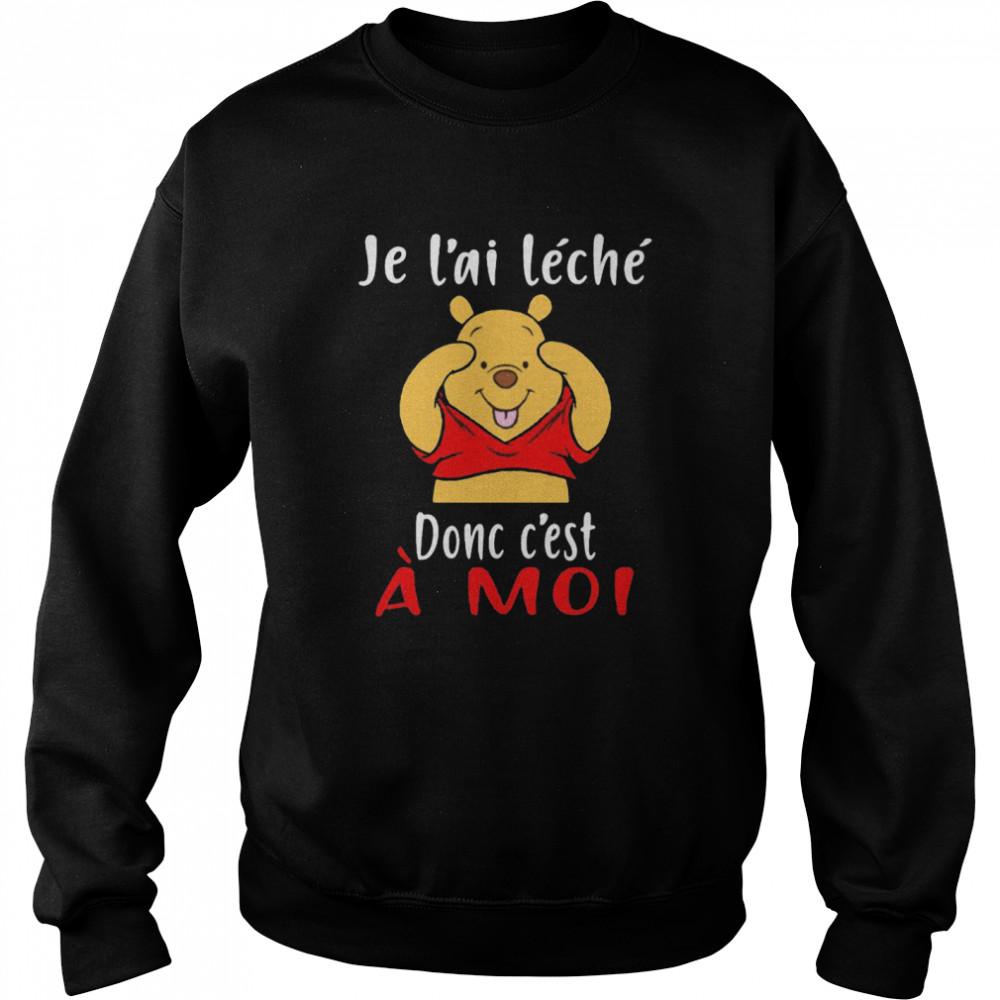 Je L'ai Leche Donc C'est A Moi Pooh  Unisex Sweatshirt