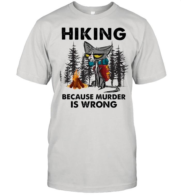 Hiking Because Murder Is Wrong Cat Shirt
