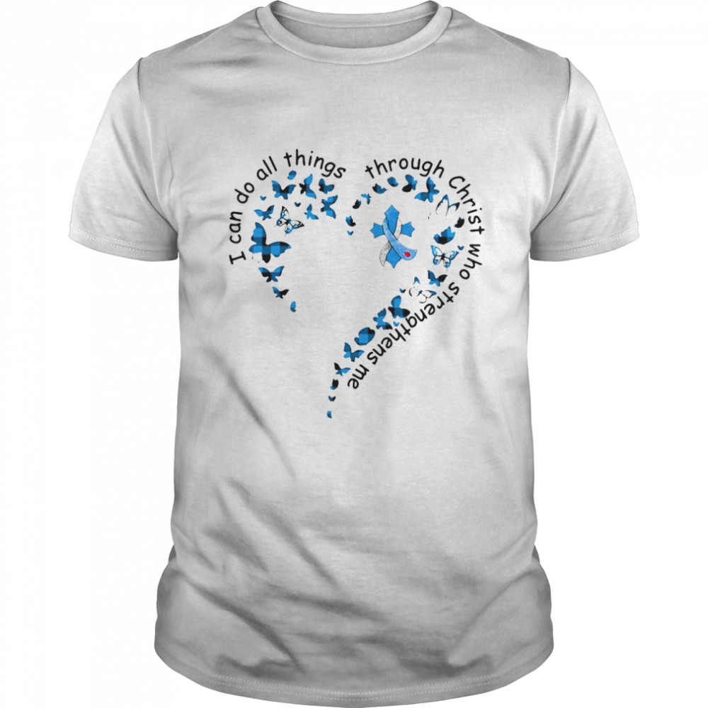 I Can Do All Things Through Christ Who Strengthens Me Cancer Heart Butterfly T-shirt