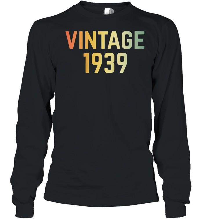 Vintage 1939 82nd Birthday Retro 82 Years shirt Long Sleeved T-shirt
