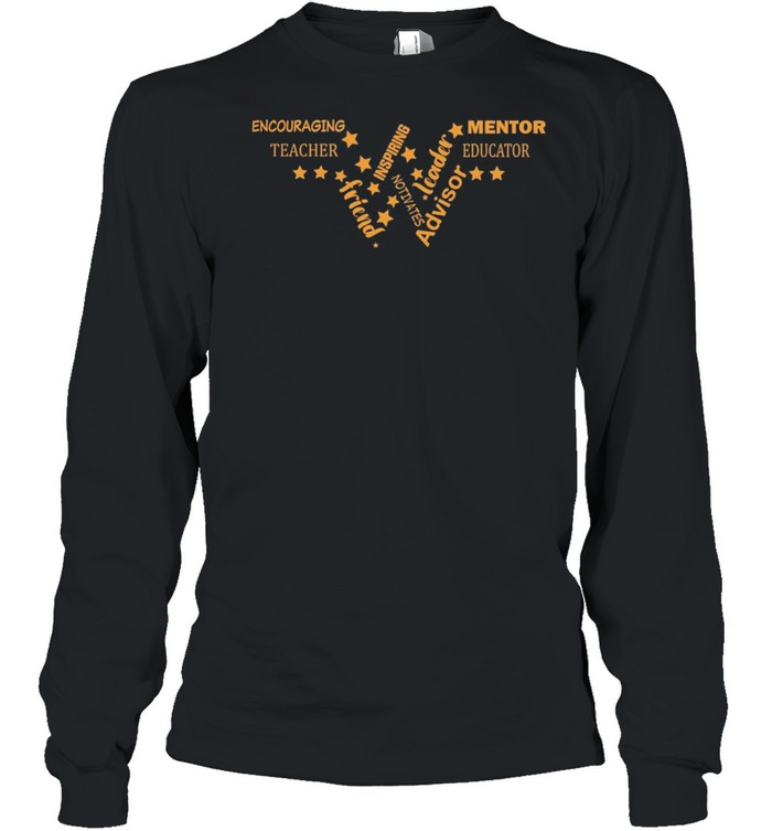 Encouraging Mentor Teacher Educator Inspiring Leader Friend Advisor shirt Long Sleeved T-shirt