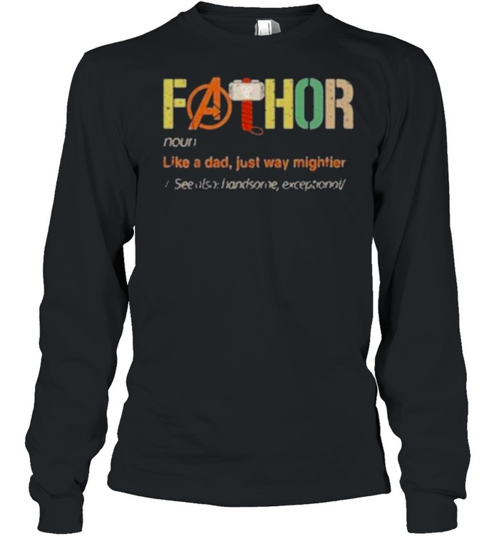 Fa-Thor Like A Dad Just Way Mightier Vintage shirt Long Sleeved T-shirt