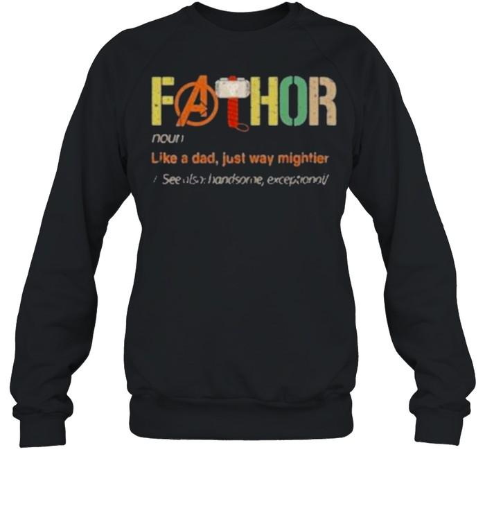 Fa-Thor Like A Dad Just Way Mightier Vintage shirt Unisex Sweatshirt