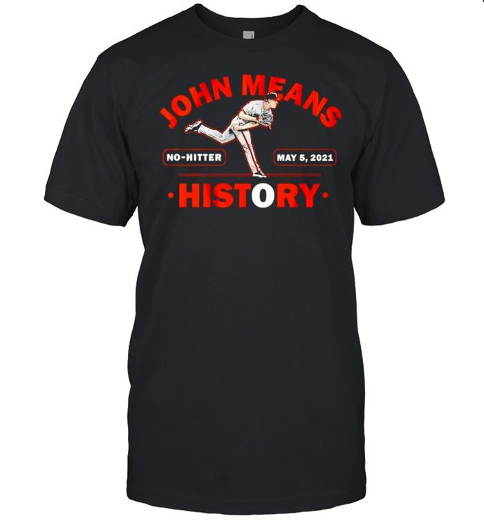 John Means History No-Hitter 2021 shirt