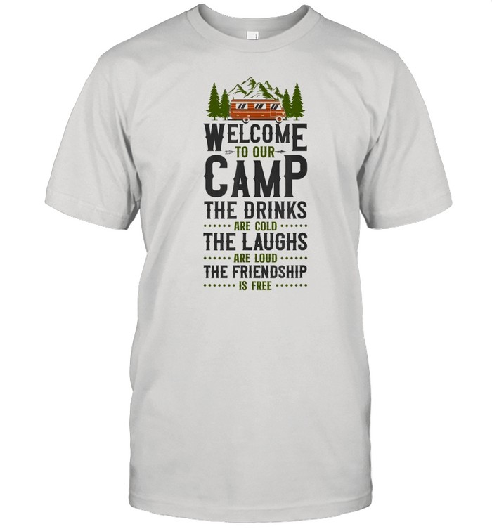 Welcome To Our Camp Friendship Motorhome Campervan Shirt