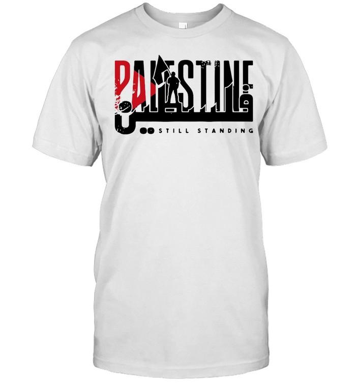 Palestine Still Standing Shirt